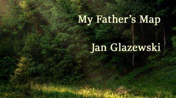 My Father's Map - Jan Glazewski